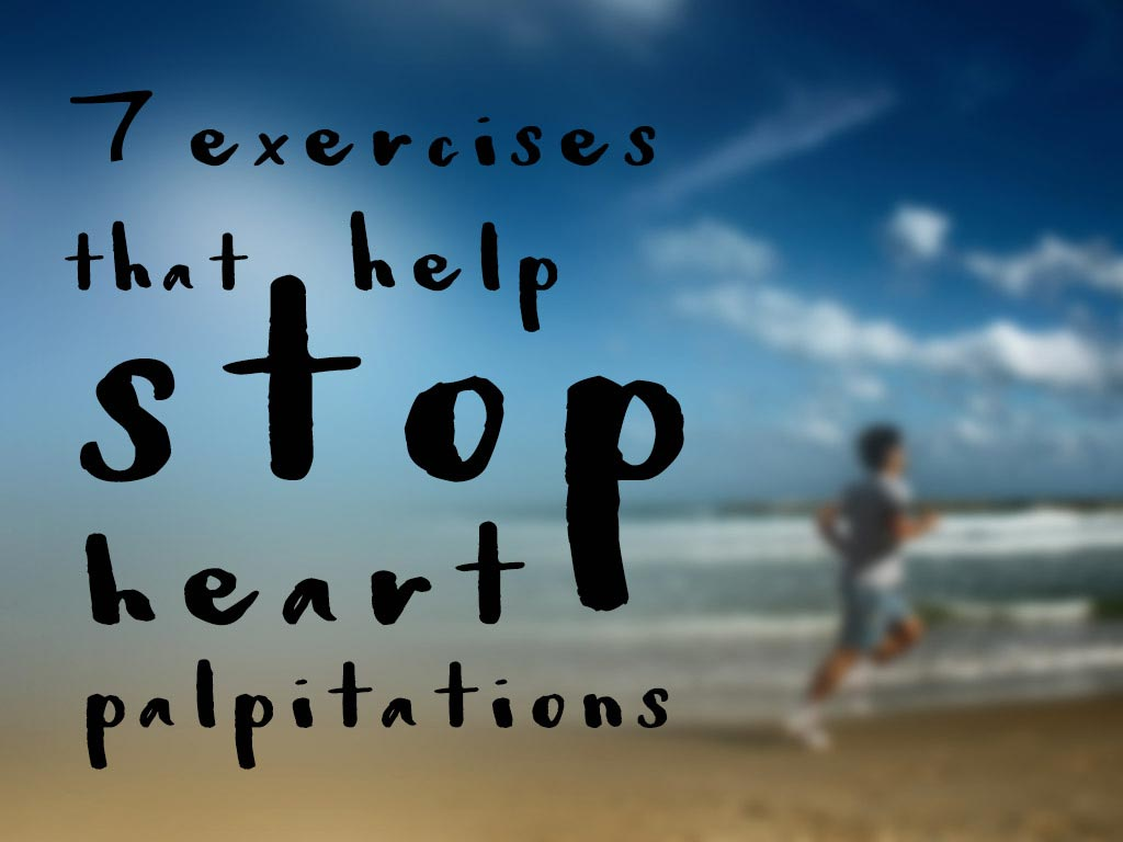 Exercises to Help Stop Heart Palpitations