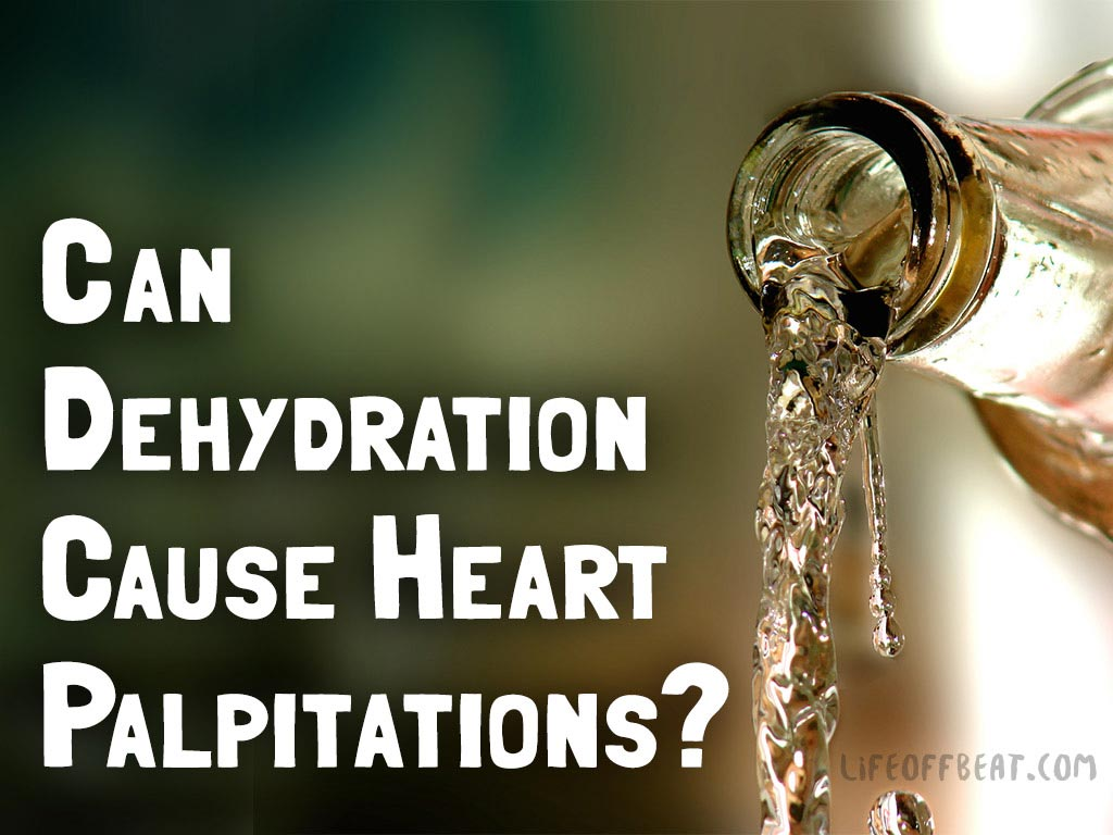 Can Dehydration Cause Heart Palpitations?